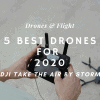 5 Best Drones for 2020