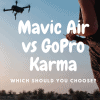 Dji Mavic Air vs Gopro Karma