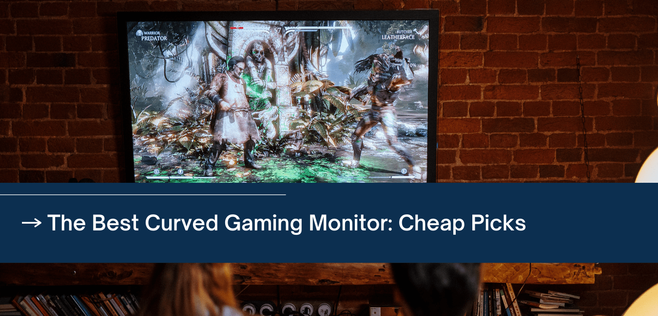 Best Cheap Curved Gaming Monitor
