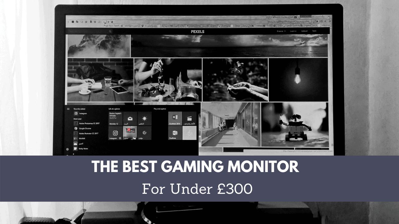 Best Gaming Monitors Under £300